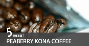 Top 5 Best Peaberry Kona Coffee: Perfectly Imperfect Blends