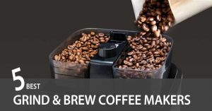 5 Best Grind and Brew Coffee Maker